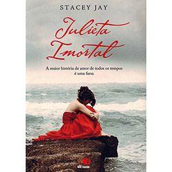 Livro - Julieta Imortal: A Maior História de Amor de Todos os Tempos é Uma Farsa