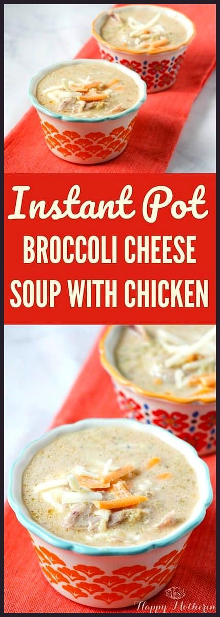 Instant Pot Broccoli Cheese Soup with Chicken Are you looking for a new Instant Pot soup recipe Thi