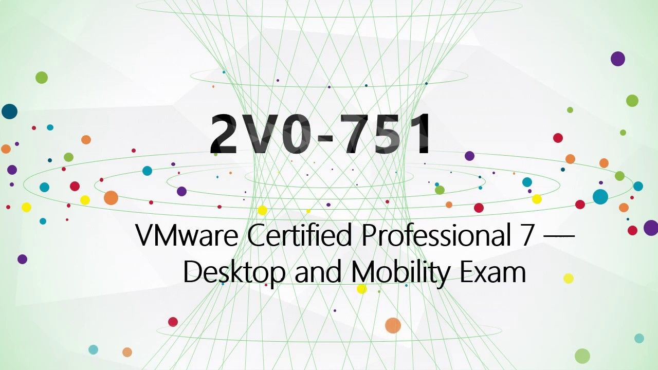 100 Pass Vcp7 Dtm Certification Exam 2v0 751 Practice Test