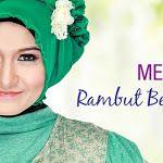 7 Tip Ampuh Merawat Rambut Berjilbab
