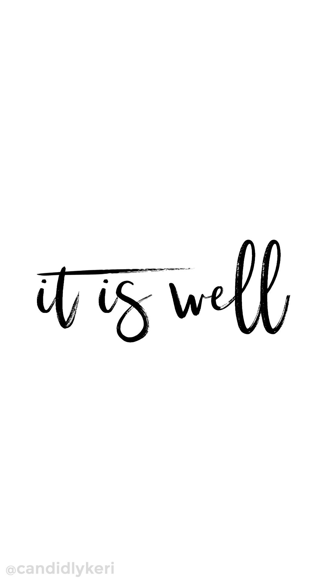 It Is Well Black And White Quote Wallpaper You Can Download For Free On The Blog For Any Device Mobile Quotes White Wallpaper Quotes White Background Quotes