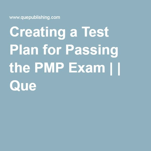 Creating A Test Plan For Passing The Pmp Exam   Que  Pmp