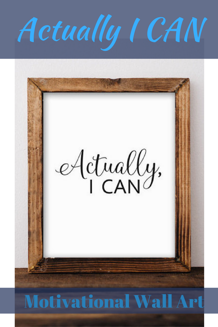 Quote printable wall art actually i can motivational printable