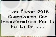 http://tecnoautos.com/wp-content/uploads/imagenes/tendencias/thumbs/los-oscar-2016-comenzaron-con-inconformismo-por-la-falta-de.jpg Oscars. Los Óscar 2016 comenzaron con inconformismo por la falta de ..., Enlaces, Imágenes, Videos y Tweets - http://tecnoautos.com/actualidad/oscars-los-oscar-2016-comenzaron-con-inconformismo-por-la-falta-de/