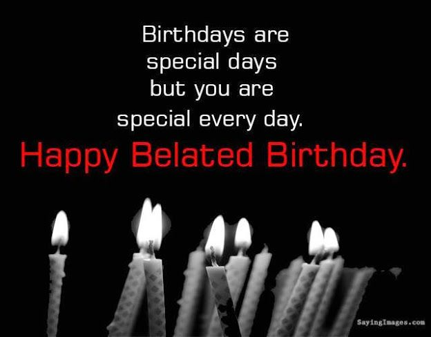 Belated Birthday Wishes, Messages, Greeting & Cards
