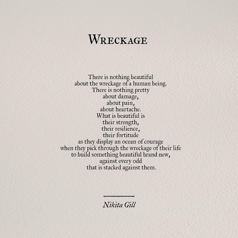YES!! I have been that wreckage. And I rebuilt. It takes great inner  strength. | Words quotes, Quotes, Inspirational quotes