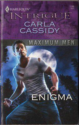 Enigma by Carla Cassidy Maximum Men Harlequin Intrigue Love