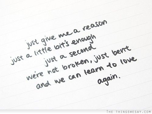Just Give Me A Reason Just A Little Bits Enough Just A Second Were