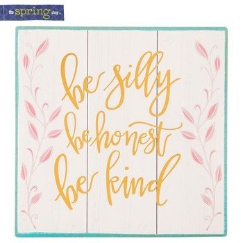 Be Silly, Honest, & Kind Wood Wall Decor   office   Pinterest   Wood ...