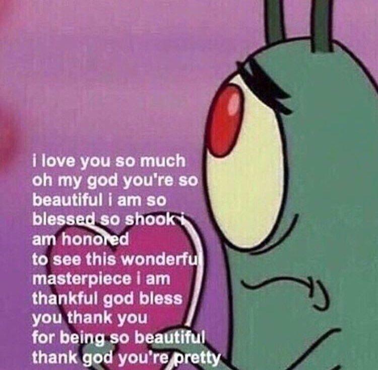 Me Confessing My Love To My Bias Meme Plankton Spongebob