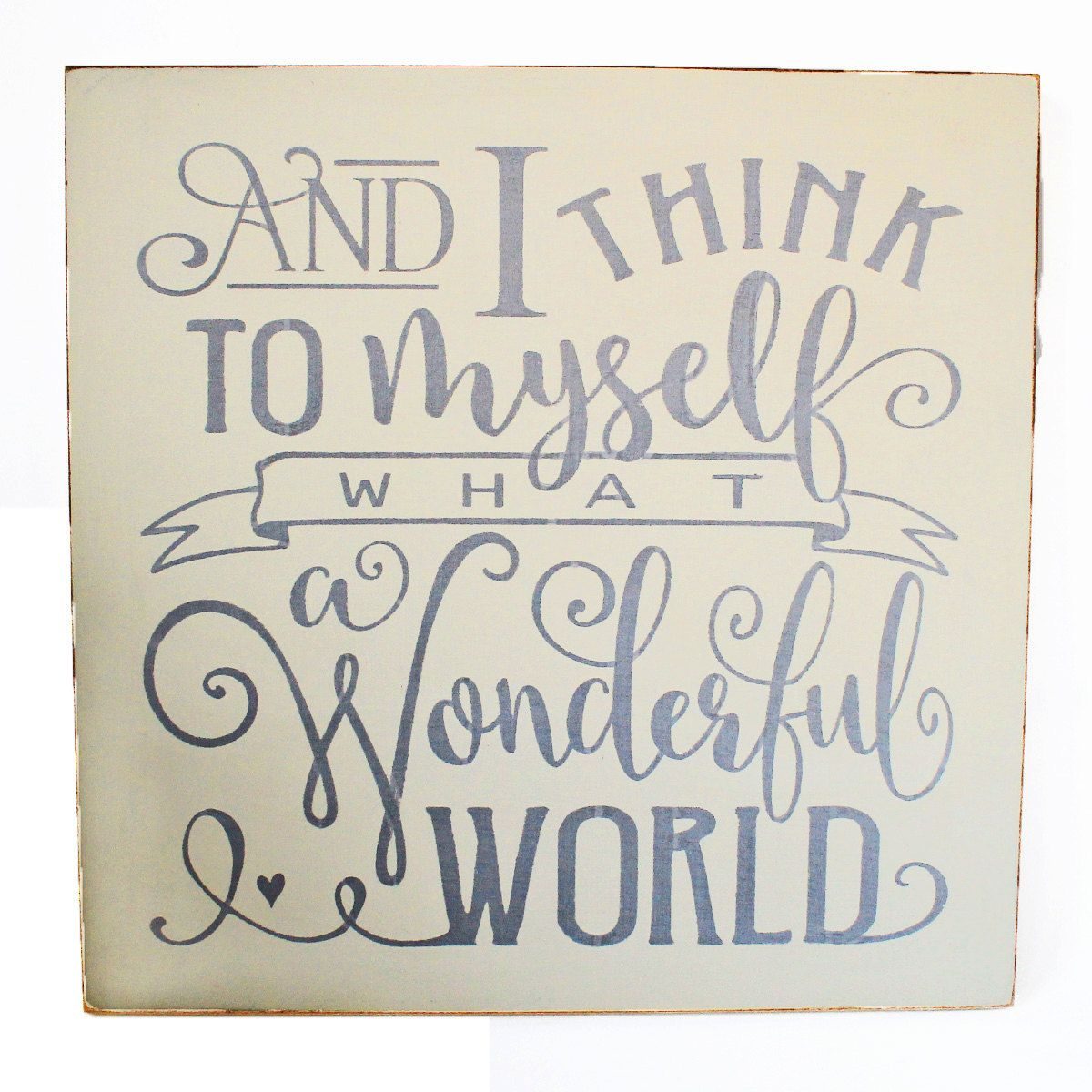 Handmade And I Think To Myself What A Wonderful World Wooden Sign
