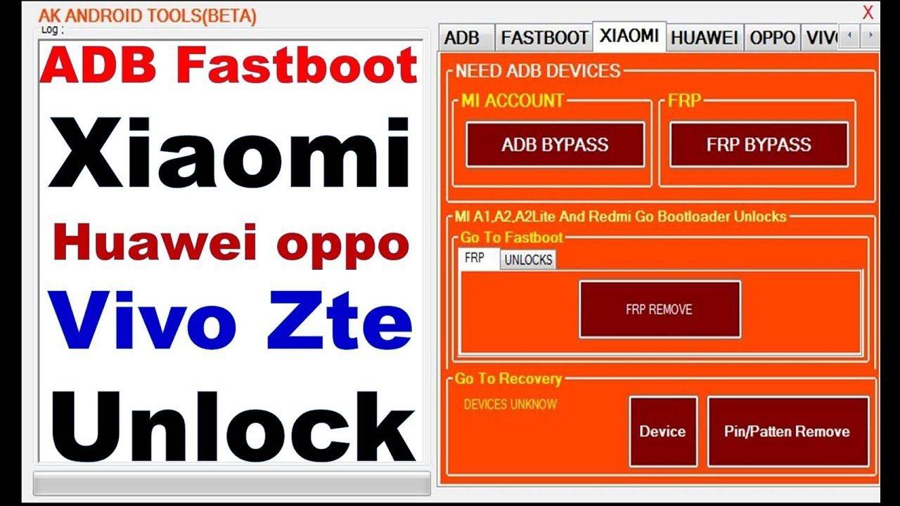 Ak Android Tools ADB Fastboot Xiaomi Huawei oppo Vivo Zte Unlock