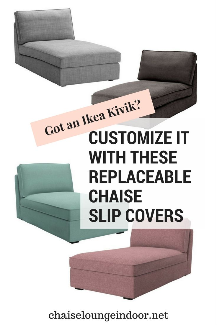 slip covers for your ikea kivik chaise customize and make it new rh pinterest com