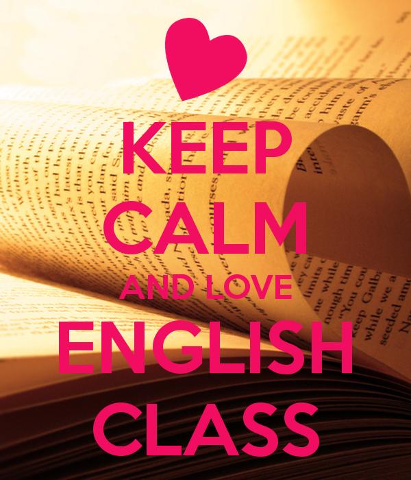 KEEP CALM AND LOVE ENGLISH CLASS | English class, English ...
