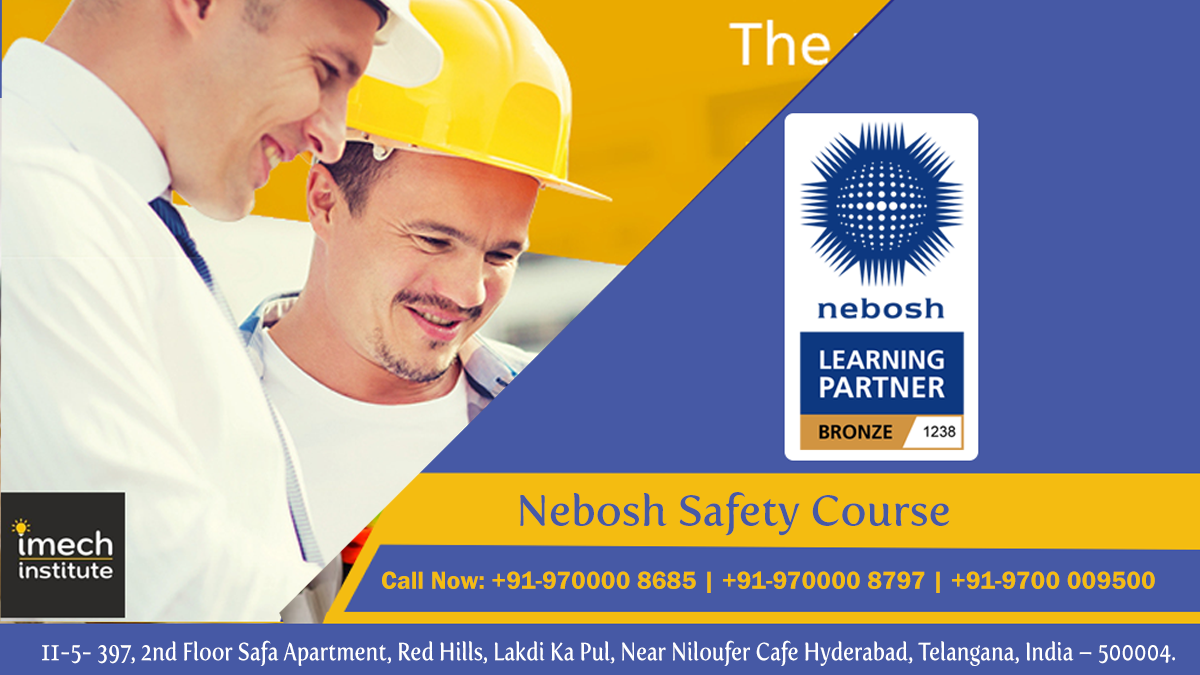 Nebosh Safety Course Training In Hyderabad India at Imech