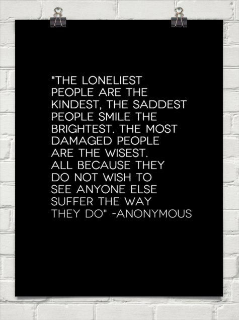 The Loneliest People Are The Kindest The Saddest People Smile The Brightest The Most Damaged P 76831 Behappy Me Kindness Quotes Bad Quotes Quotations