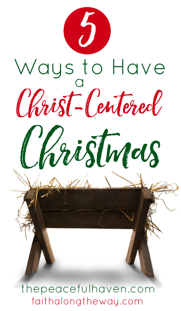 5 Ways to Have a Christ-Centered Christmas | Resources for Godly ...