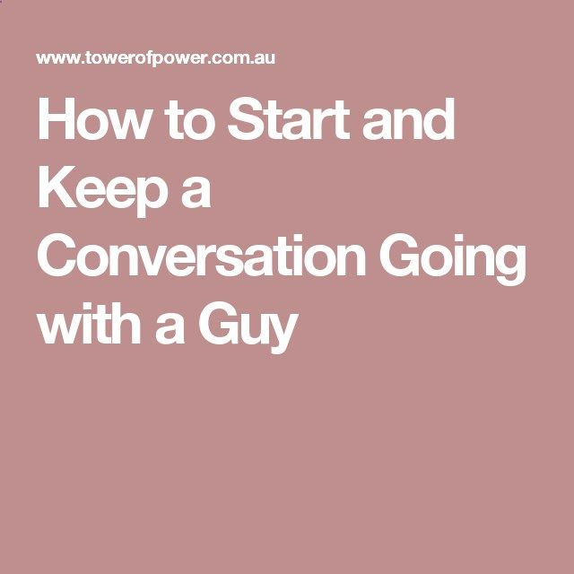 how to make conversation with a guy
