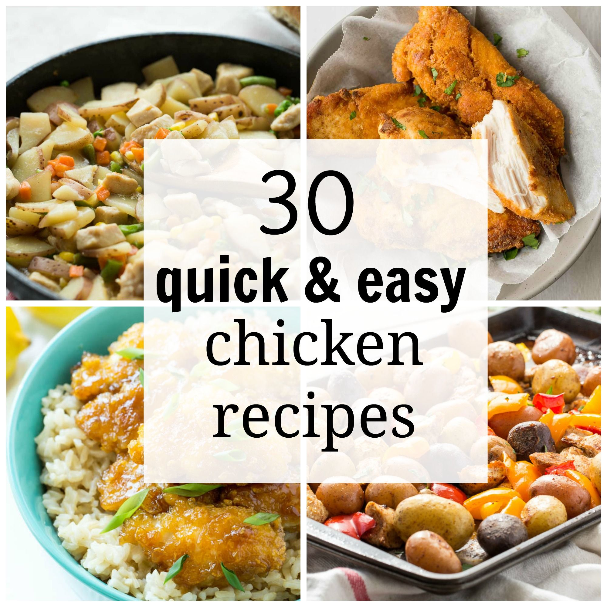 30 Quick And Easy Chicken Recipes For Busy Weeknights