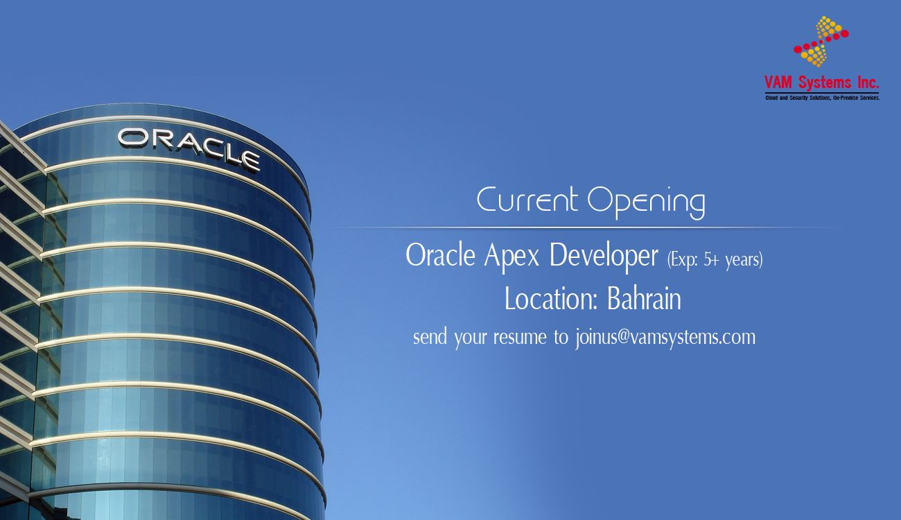Wanted oracle apex developer location bahrain experience
