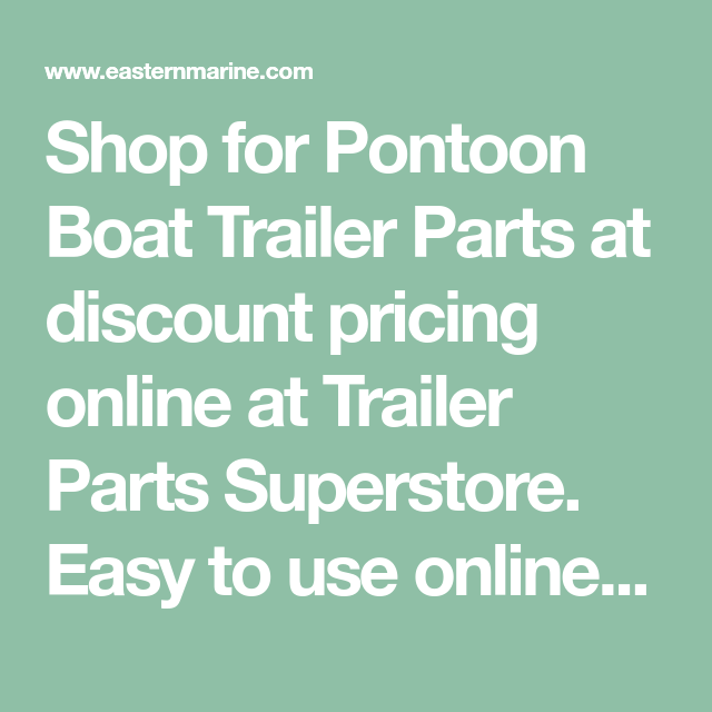 Shop For Pontoon Boat Trailer Parts At Discount Pricing