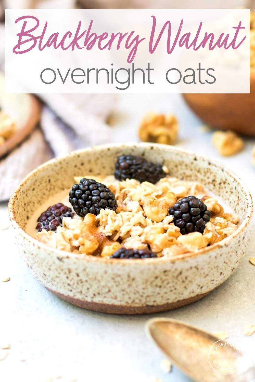 Blackberry Walnut Overnight Oats Recipe Easy oatmeal