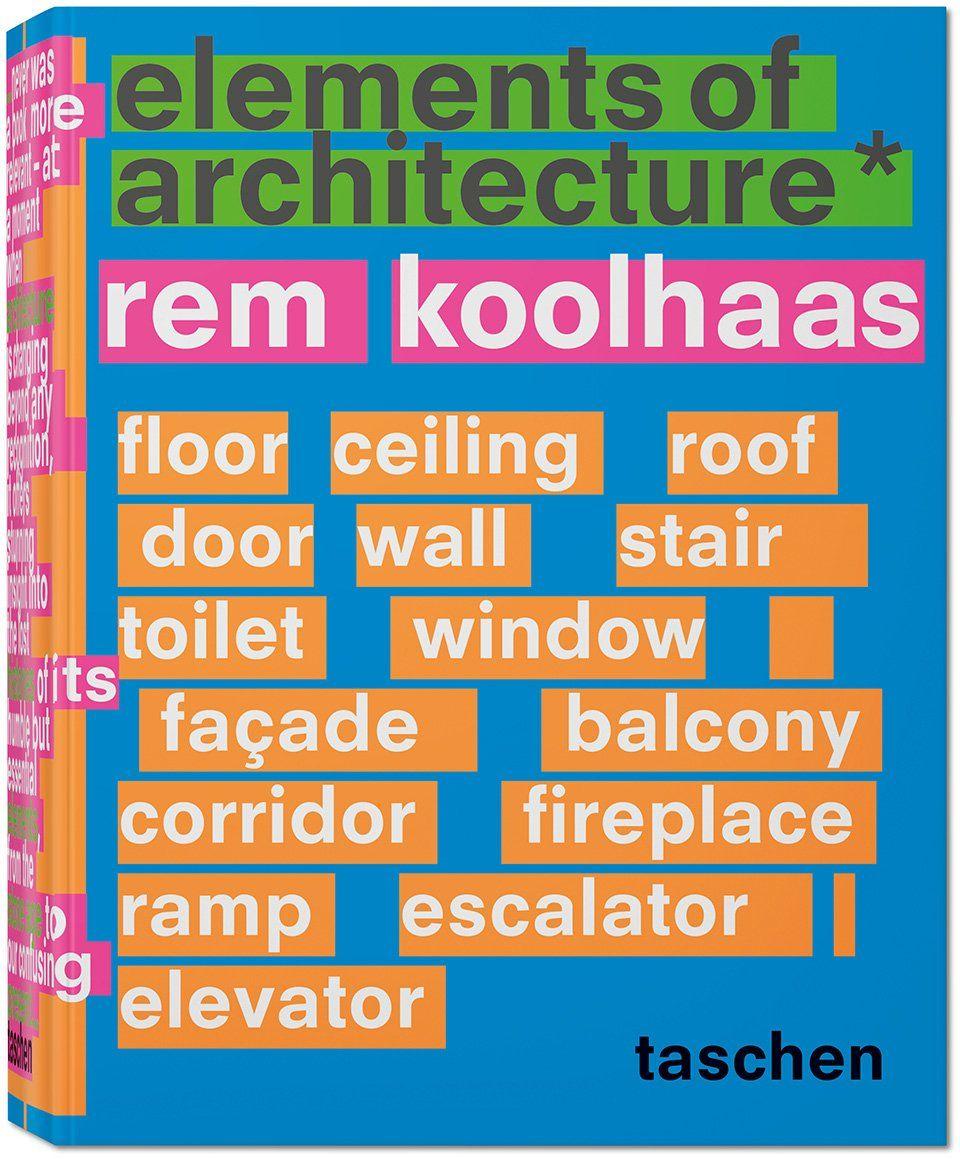 Rem Koolhaas. Elements of Architecture Rem koolhaas