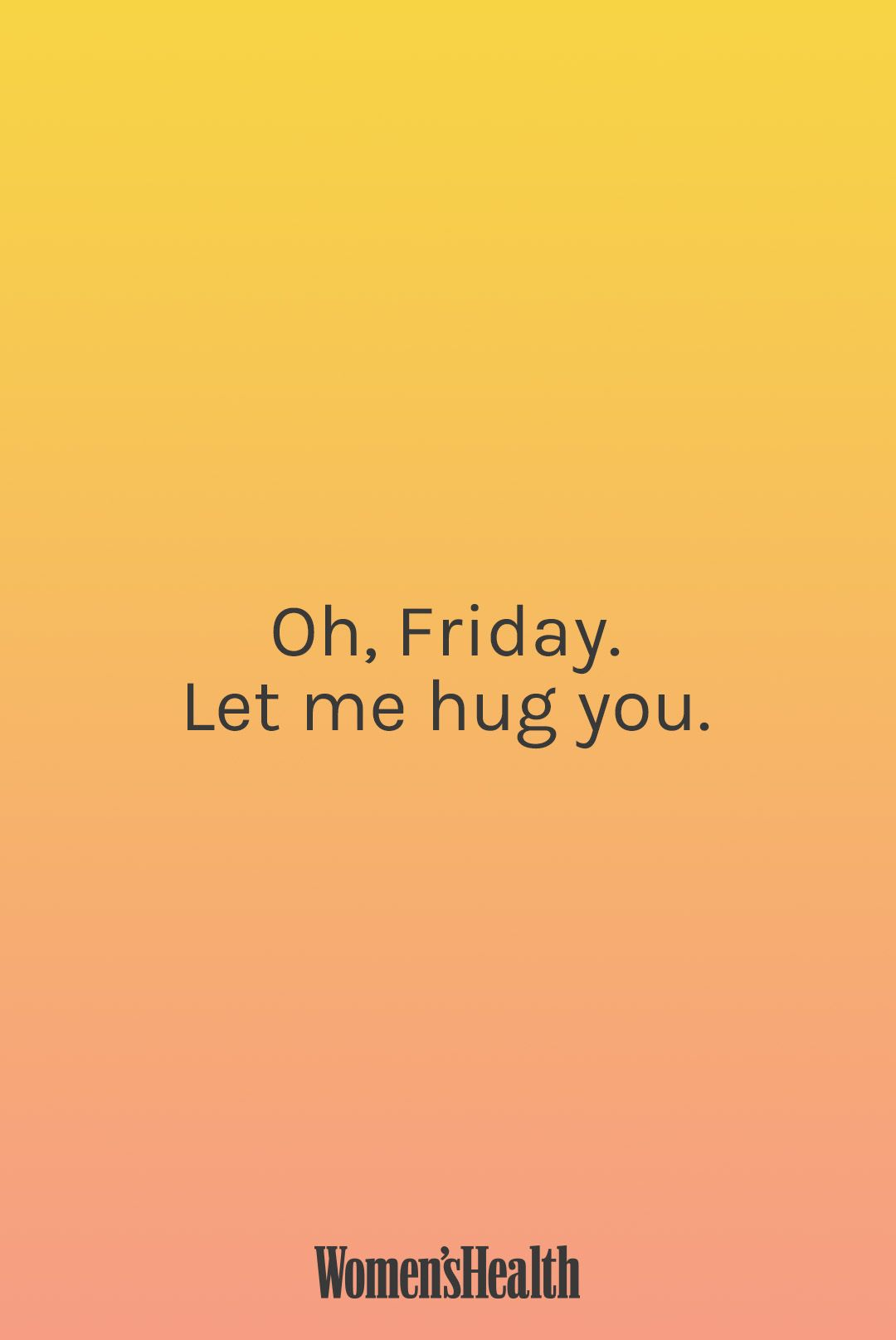 Seize The Day Tgif I Hug You Funny Quotes Quotes