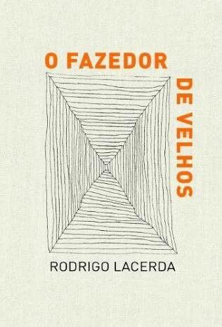 O fazedor de velhos (Rodrigo Lacerda) 😛 >>Fevereiro<<