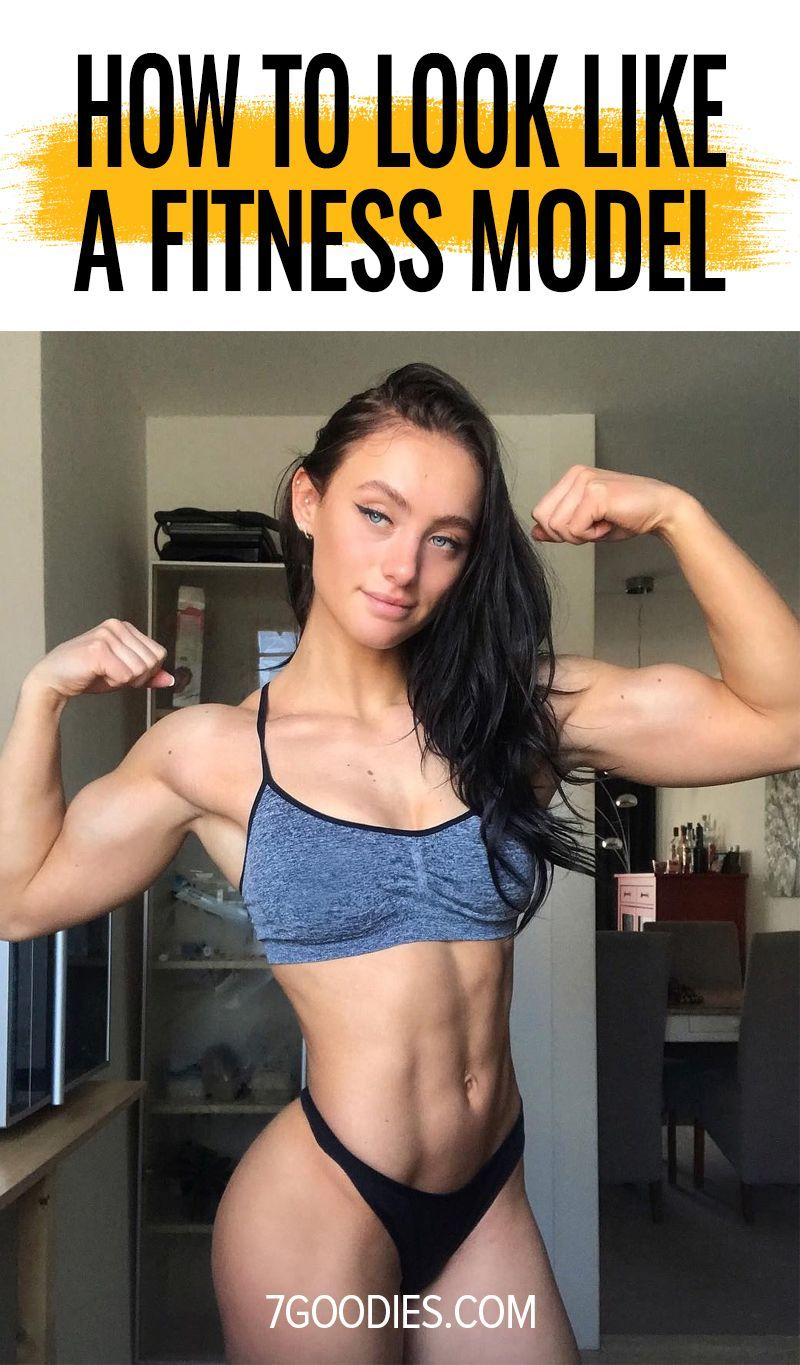7 Simple Tips On How To Become A Fitness Model 7goodies Become A Fitness Model Fitness Model How To Become Fit