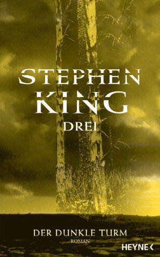Drei Der Dunkle Turm 2 Von Stephen King Http Www Amazon De Dp B004u5fahy Ref Cm Sw R Pi Dp 52b0wb0mrdt34 Mit Bildern Der Dunkle Turm Dunkelheit Stephen King