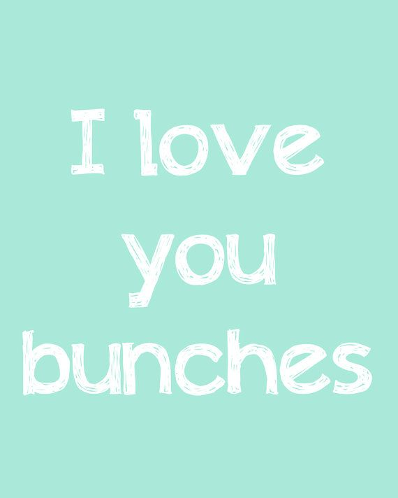 I Love You Bunches In Mint Typography By Sylviacphotography 25 00 Cute Nicknames For Guys Nicknames For Guys Nicknames For Boyfriends