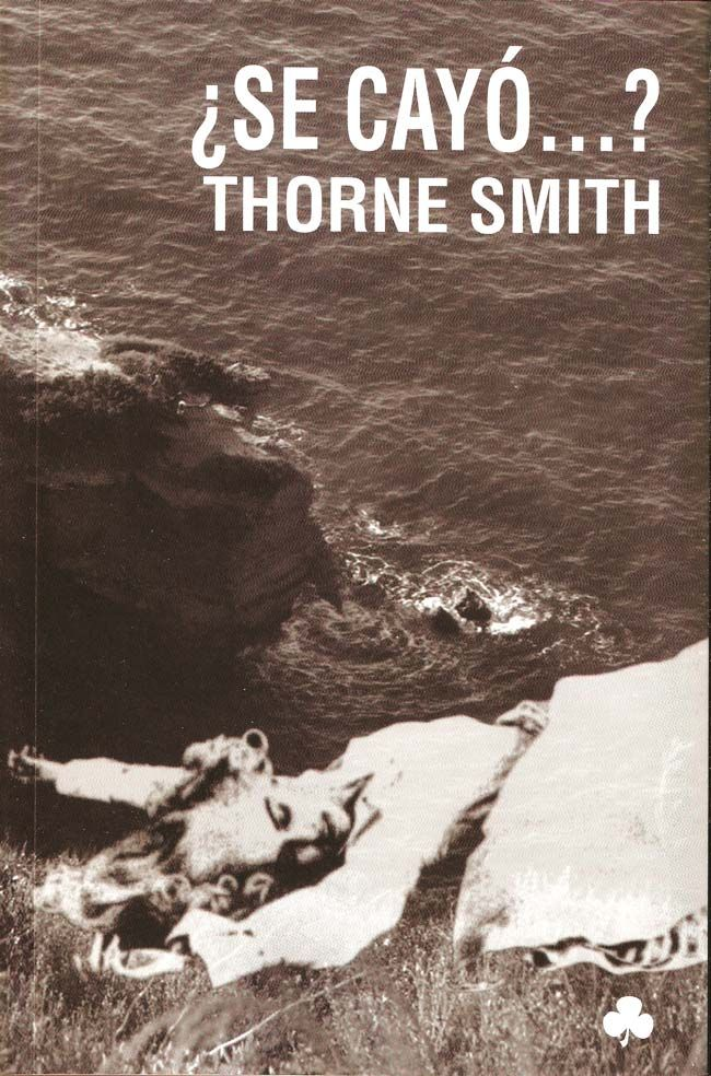 ¿Se cayó…? – Thorne Smith