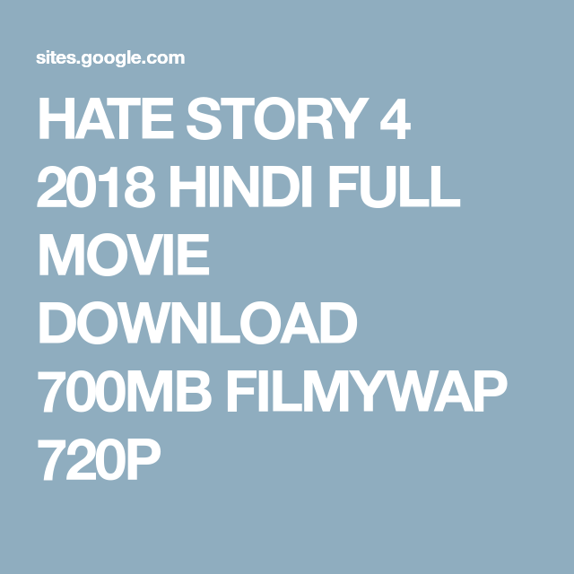 HATE STORY 4 2018 HINDI FULL MOVIE DOWNLOAD 700MB FILMYWAP 720P