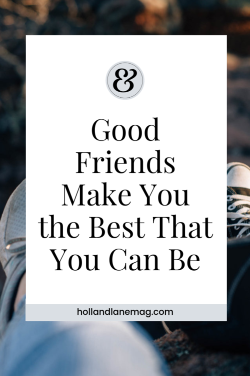 Body Of Friendship Surround Yourself With Good Friends