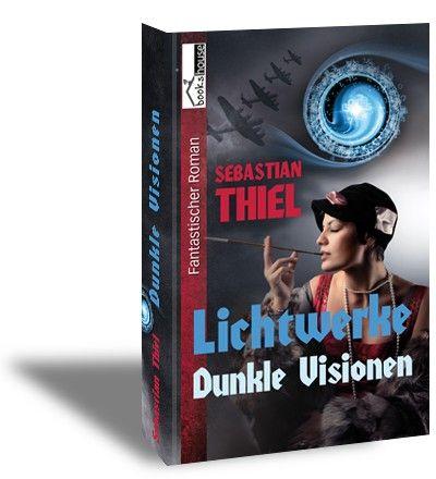 """""""Dunkle Visionen - Lichtwerke 1"""" von Sebastian Thiel ab Juni 2013 bei bookshouse http://www.bookshouse.de/buecher/Dunkle_Visionen___Lichtwerke/"""