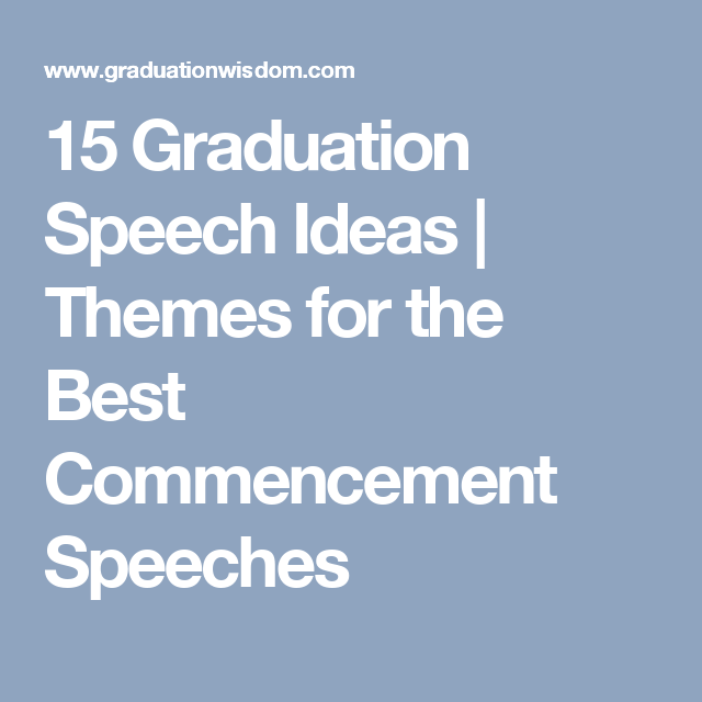 Graduation Speech Ideas  Themes For The Best Commencement