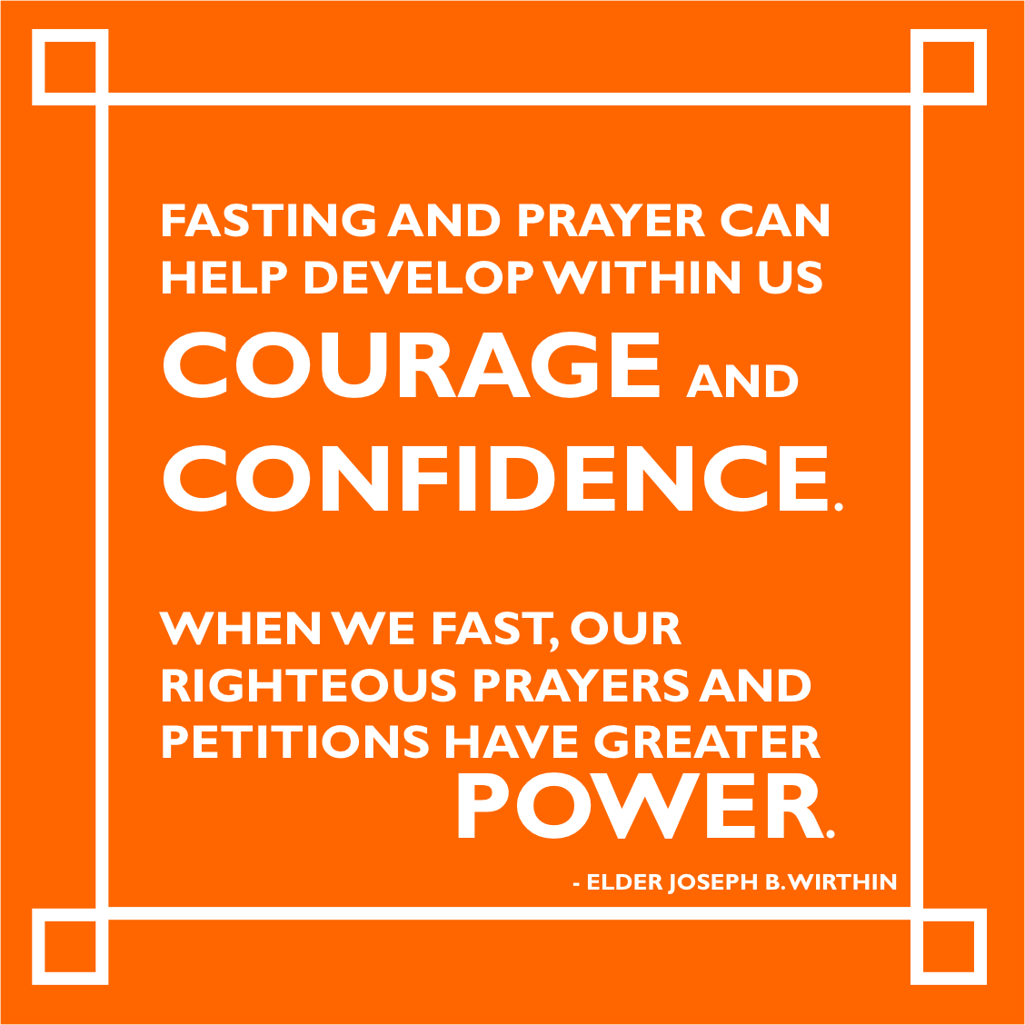 Fasting And Prayer Can Help Develop Within Us Courage And Confidence