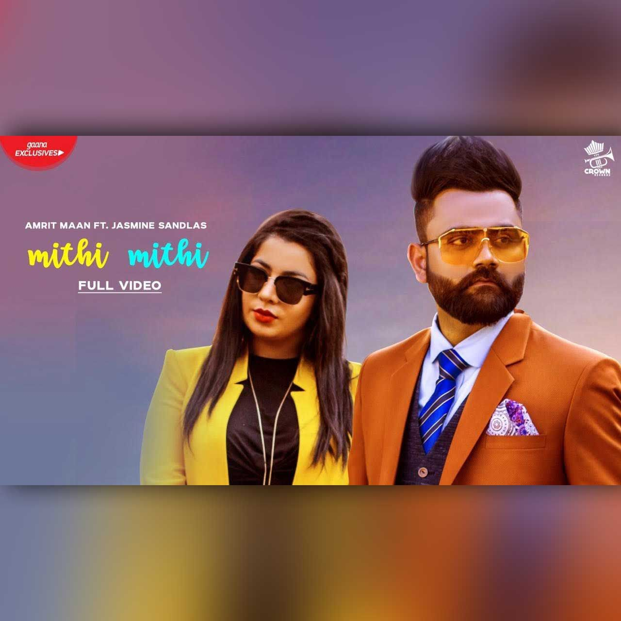 Mithi Mithi By Amrit Maan Jasmine Sandlas Mp3 Punjabi Song Download And Listen Mp3 Song Songs Mp3 Song Download