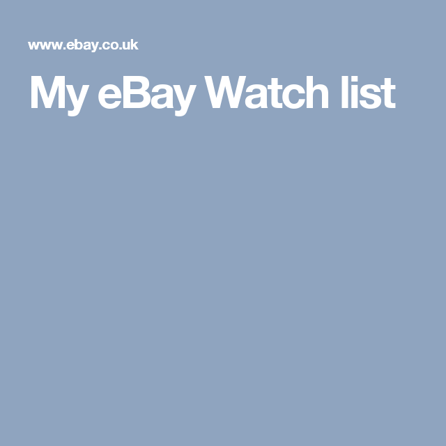 My Ebay Watch List Ebay Watches