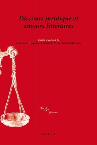 Discours juridique et amours littéraires. Quand le droit inspire la littérature amoureuse médiévale et moderne.
