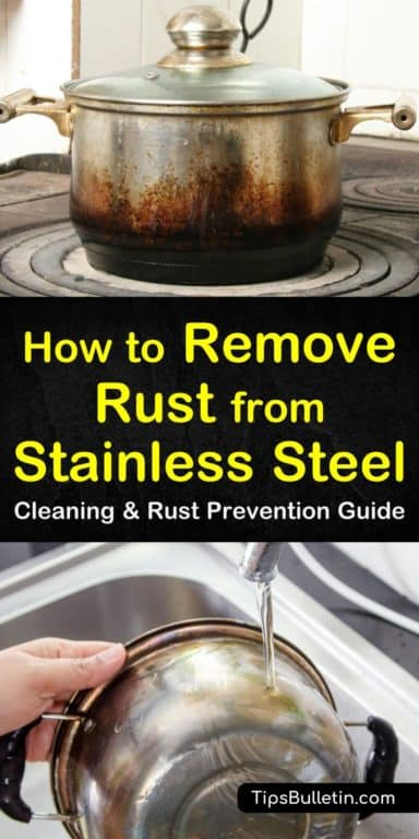 5 Amazingly Simple Ways To Remove Rust From Stainless Steel How To Remove Rust How To Clean Rust Stainless Steel Cleaner