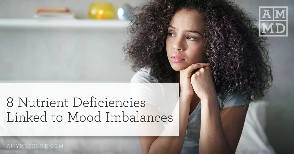 8 Nutrient Deficiencies Linked to Mood Imbalances