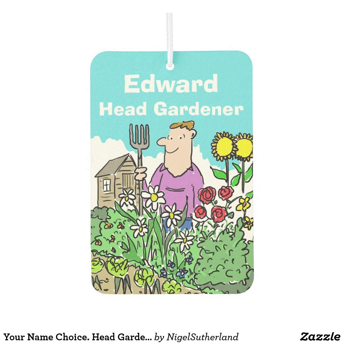 Your Name Choice. Head Gardener Car Air Freshener Zazzle