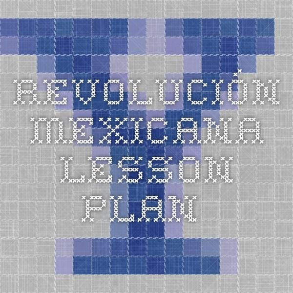 Revolución Mexicana Lesson Plan