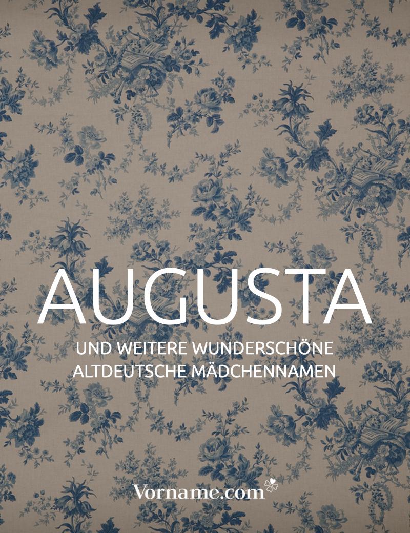 Augusta Ist Dein Lieblingsname Hier Gibts Noch Mehr Vintage Namen Vorname Madchenname Altdeutschenamen Vintagenam Madchennamen Deutsche Vornamen Vornamen
