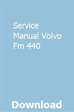 Service Manual Volvo Fm 440 | nefordyta | Volvo, Manual, Pdf on 440 bracket diagram, 440 engine diagram, 440 alternator diagram, 440 plug diagram,