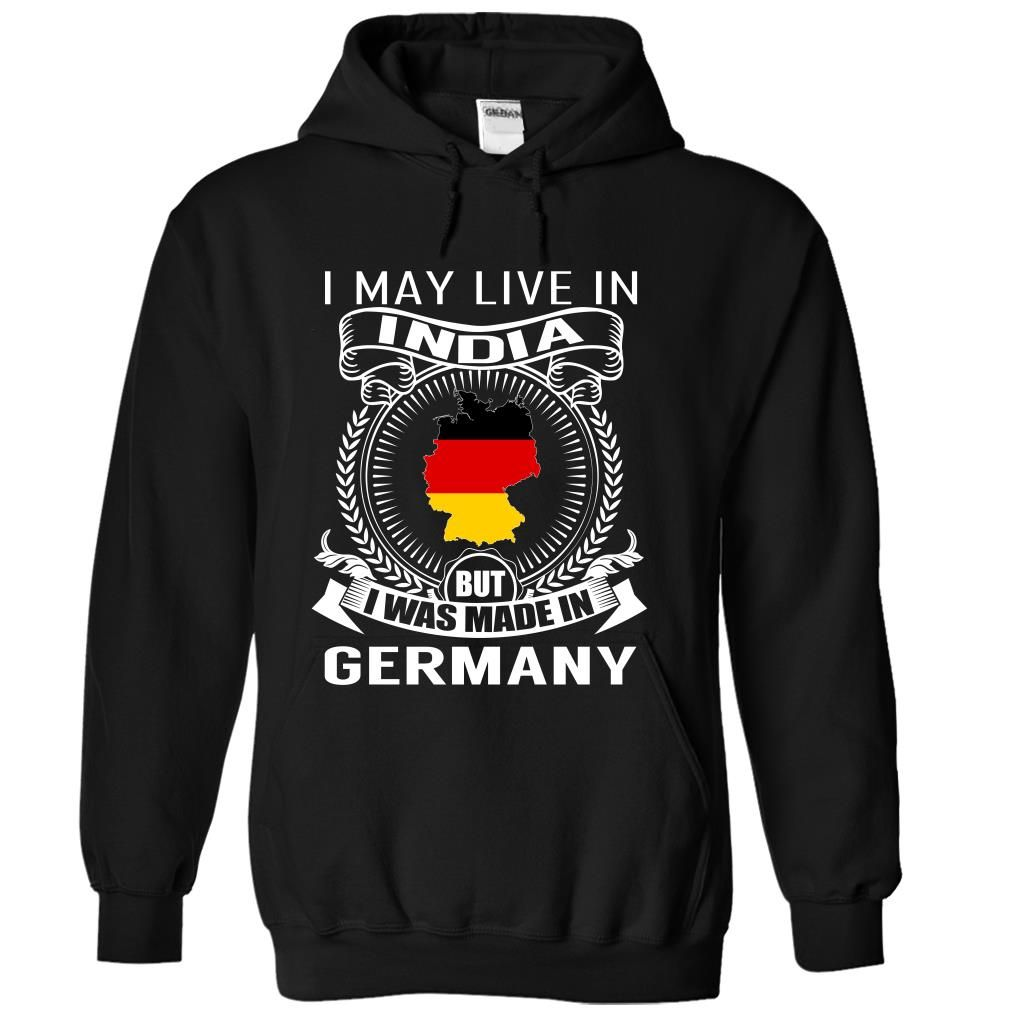 Camo Hoodie India I May Live In India But I Was Made In Germany V3 T Shirt