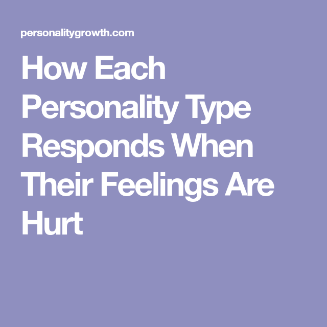 How Each Personality Type Responds When Their Feel