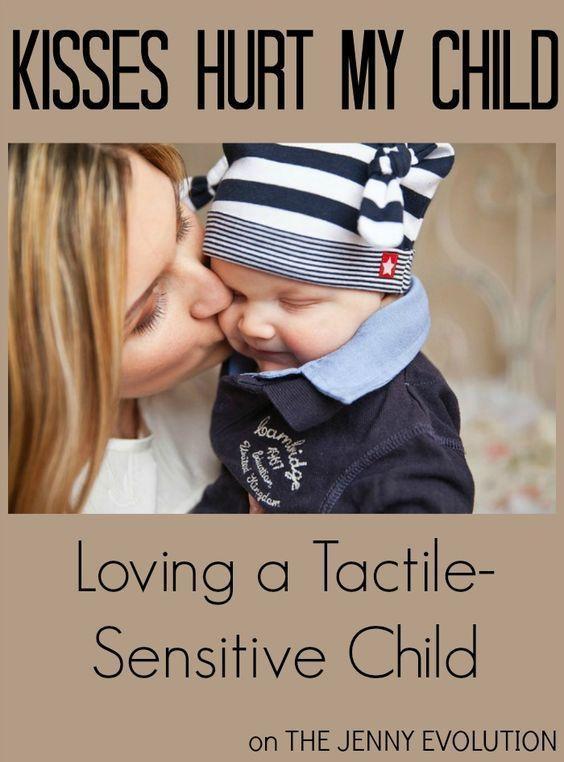Kisses Hurt My Child - Loving a tactile-sensitive child